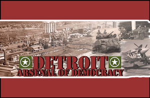 Detroit - Arsenal of Democracy